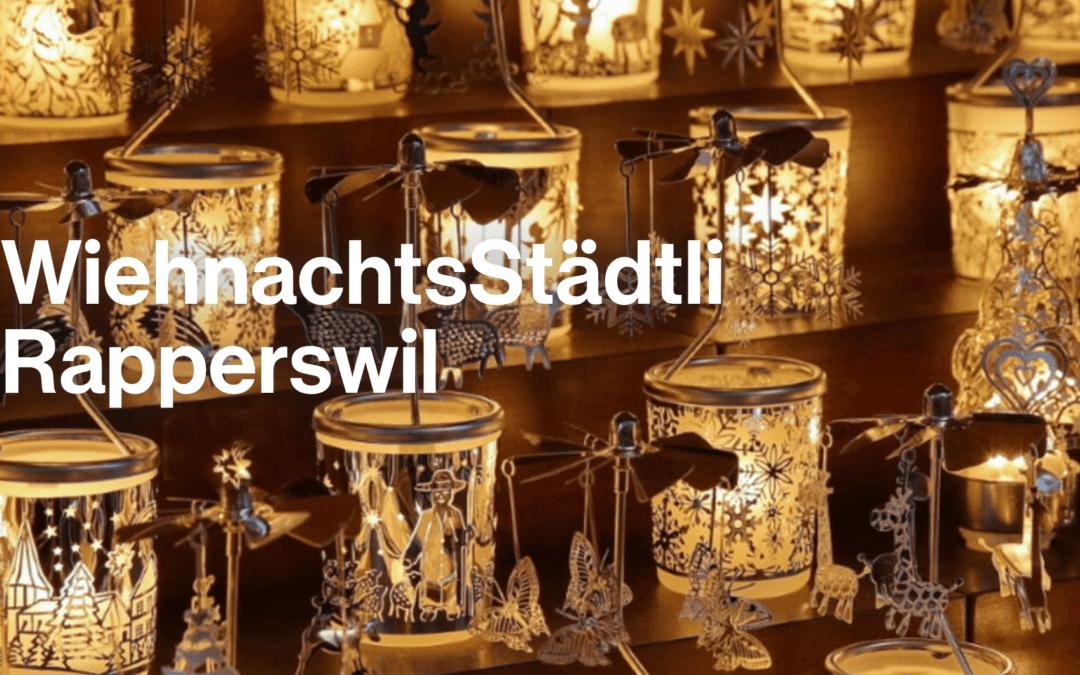 WiehnachtsStädtli Rapperswil vom 3. bis 20. Dezember 2020. Leider Geschlossen!!!
